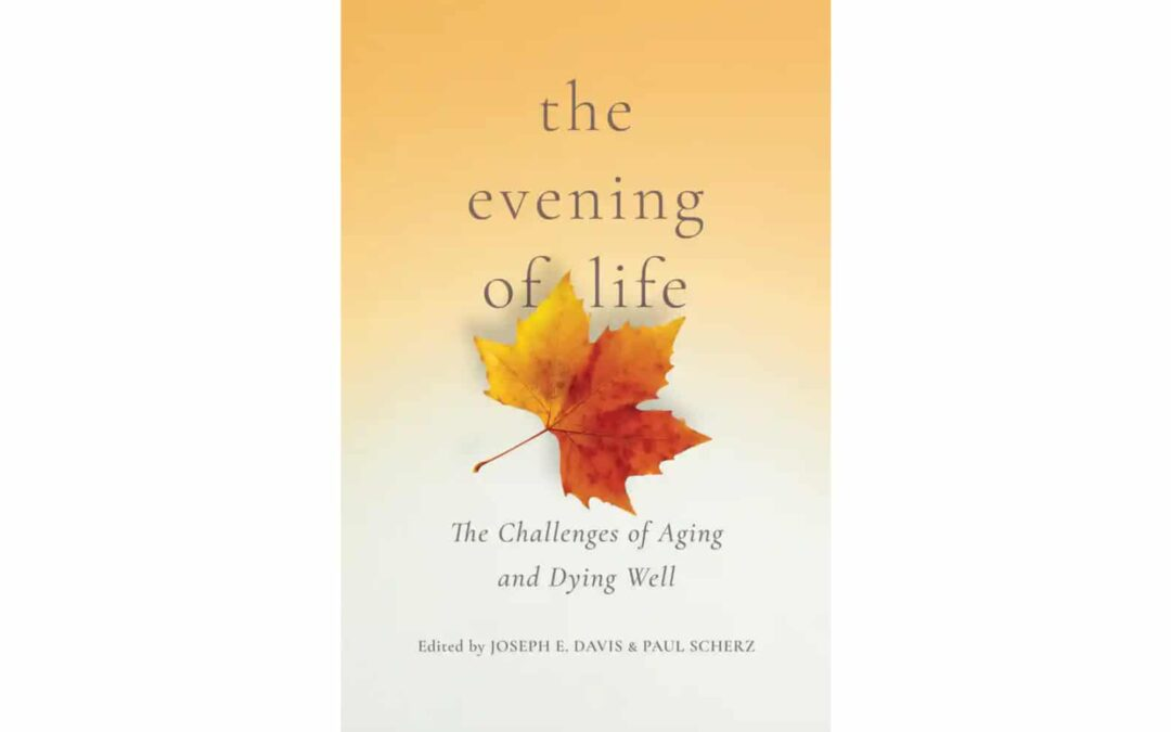 The Evening of Life: the challenge of ageing and dying well